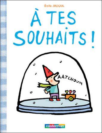 A tes souhaits ! , Emile Jadoul, Casterman, 2009