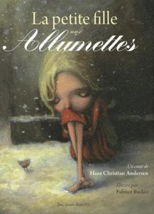La petite fille aux allumettes, Hans Christian Andersen, illustré par Fabrice Backès, Des ronds dans l'O, 2011